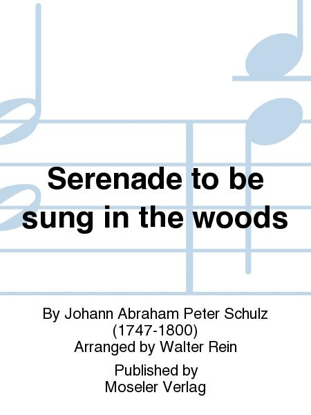 Serenade to be sung in the woods