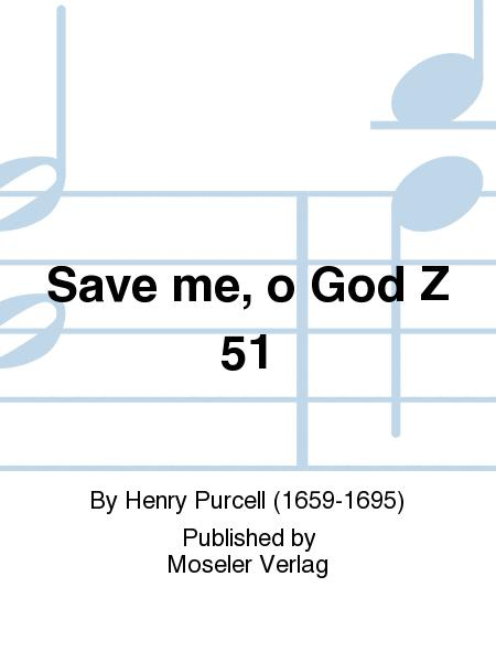 Save me, o God Z 51