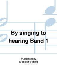 By singing to hearing Band 1