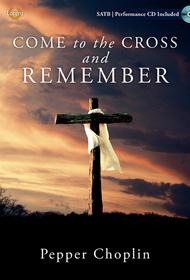 Come to the Cross and Remember - SATB with Performance CD