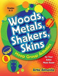 Woods, Metals, Shakers, Skins