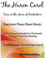 Huron Carol Twas in the Moon of Wintertime Beginner Piano Sheet Music