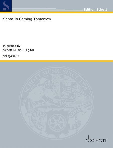 Santa Is Coming Tomorrow