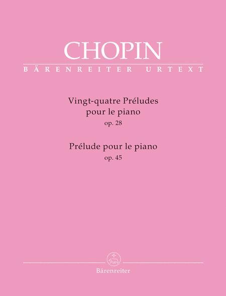 Vingt-quatre Preludes op. 28 / Prelude op. 45 for Piano