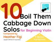 10 Boil Them Cabbage Down Solos for Beginning Violin (+ 9 BONUS VARIATIONS)