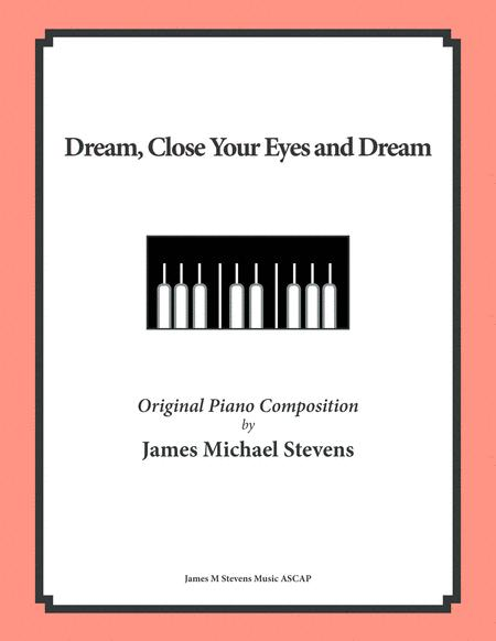 Dream, Close Your Eyes and Dream (Romantic Piano)