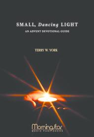 Small, Dancing Light: A Choral Service for Advent (Devotional Guide)