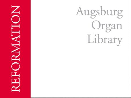 Augsburg Organ Library: Reformation