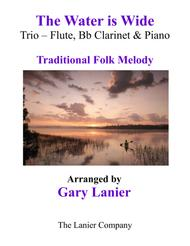 THE WATER IS WIDE (Trio – Flute, Bb Clarinet & Piano with Parts)