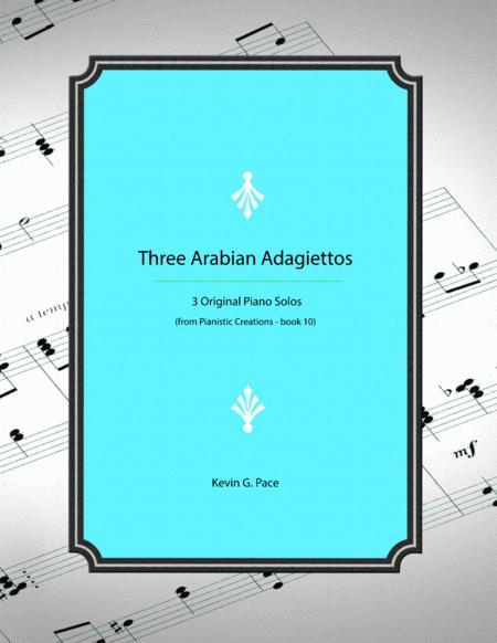 Three Arabian Adagiettos - three advanced piano solos