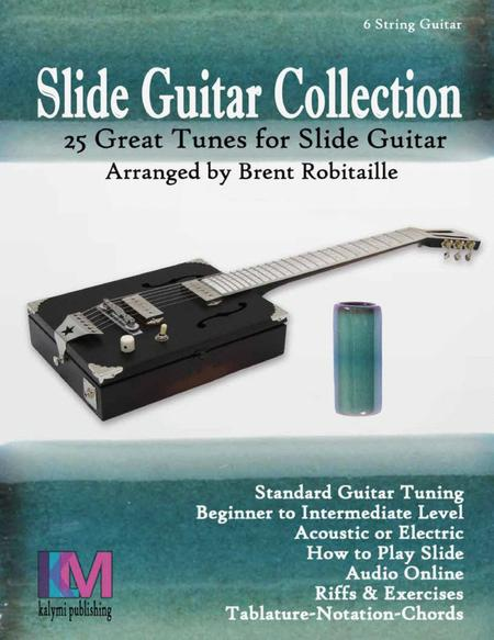 Slide Guitar Collection - 25 Great Tunes for 6 String Standard Tuning