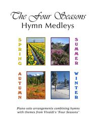 The Four Seasons Hymn Medleys Complete Collection (12 Piano Solos)
