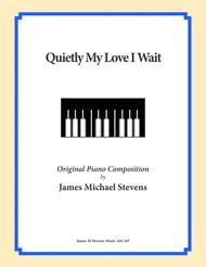 Quietly My Love I Wait (Romantic Piano)