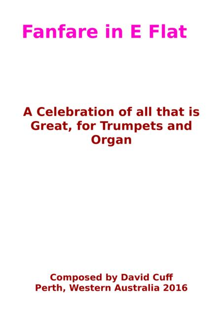Fanfare in E Flat for Organ and Trumpets.  A celebration of all that is great.
