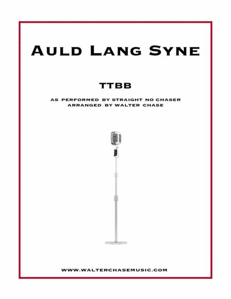 Auld Lang Syne (as performed by Straight No Chaser) - TTBB