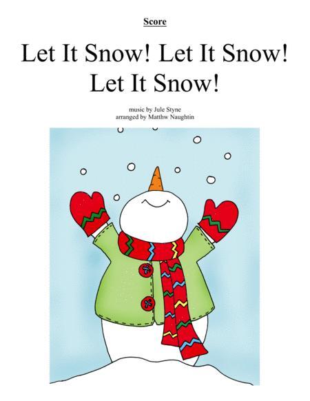 Let It Snow! Let It Snow! Let It Snow!