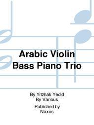 Arabic Violin Bass Piano Trio Sheet Music By Yitzhak Yedid