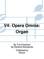 V4: Opera Omnia: Organ