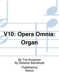 V10: Opera Omnia: Organ
