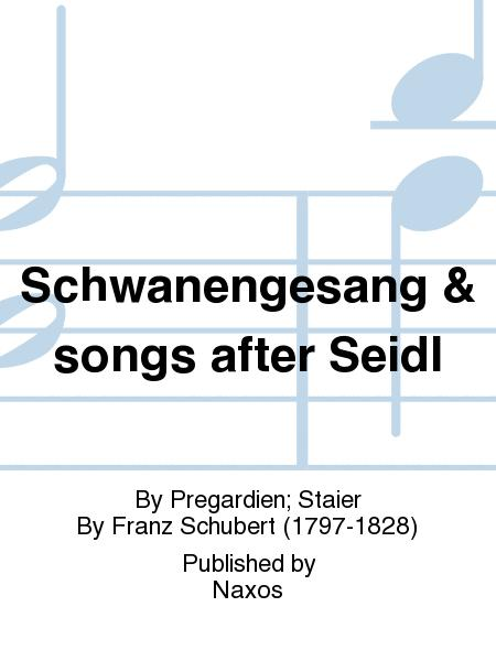 Schwanengesang & songs after Seidl