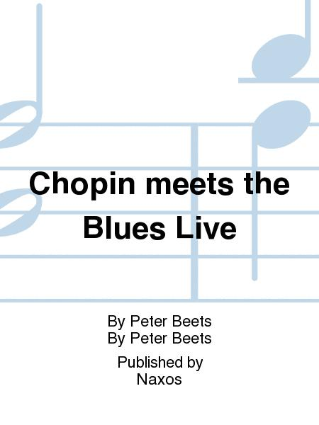 Chopin meets the Blues Live