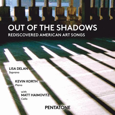 Out of the Shadows - Rediscovered American Art Songs