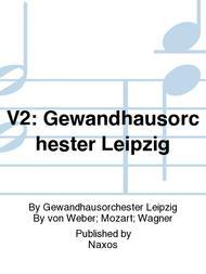 V2: Gewandhausorchester Leipzig