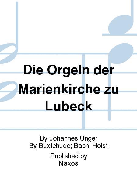 Die Orgeln der Marienkirche zu Lubeck