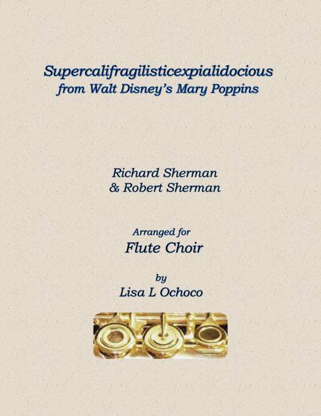 Supercalifragilisticexpialidocious from Walt Disney's Mary Poppins for Flute Choir