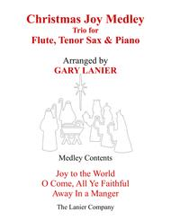 CHRISTMAS JOY MEDLEY (Trio – Flute, Tenor Sax & Piano with Parts)