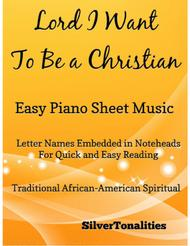 Lord I Want To Be a Christian Easy Piano Sheet Music