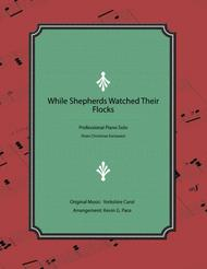 While Shepherds Watched Their Flocks - Advanced Piano Solo