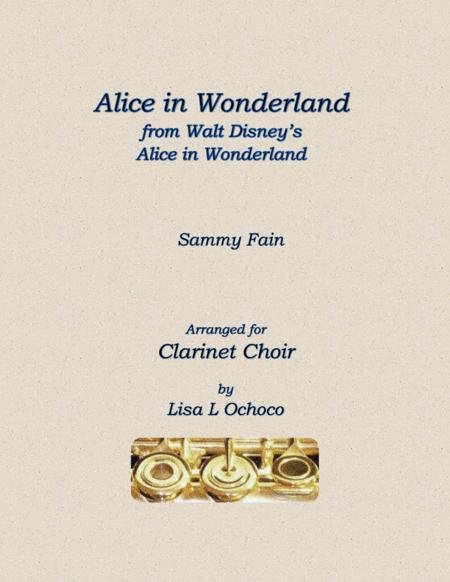Alice In Wonderland from Walt Disney's ALICE IN WONDERLAND for Clarinet Choir