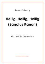 Sanctus: Heilig ist der Herr (Kanon für Kinderchor) for Children's Choir