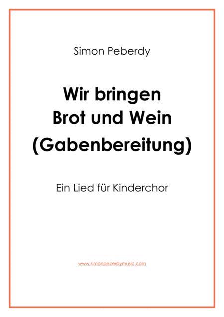 Gabenbereitung / Offertory: Wir bringen Brot und Wein, für Kinderchor (for children's choir)