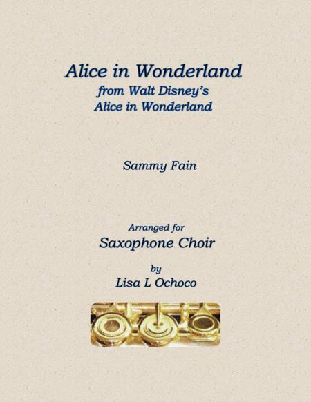 Alice In Wonderland from Walt Disney's ALICE IN WONDERLAND for Saxophone Choir
