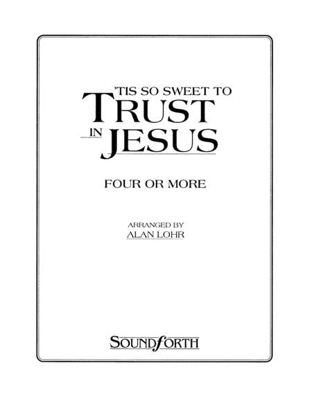 Tis So Sweet to Trust in Jesus - Four or More