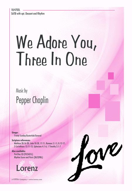 We Adore You, Three In One