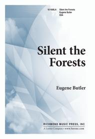 Silent The Forests