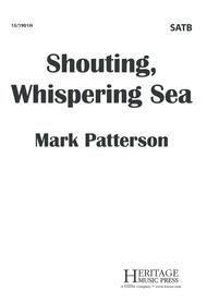 Shouting, Whispering Sea