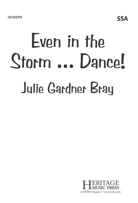 Even in the Storm...Dance!