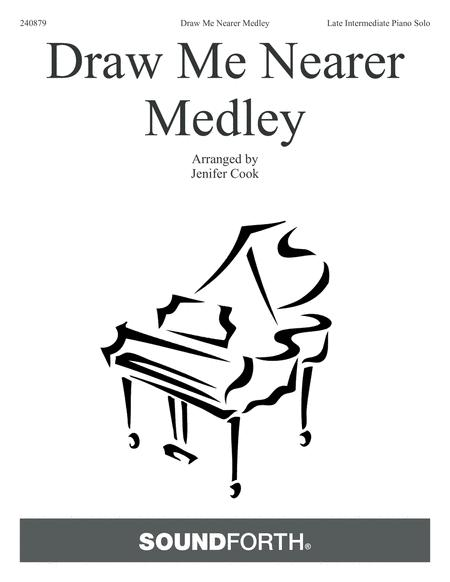 Draw Me Nearer Medley