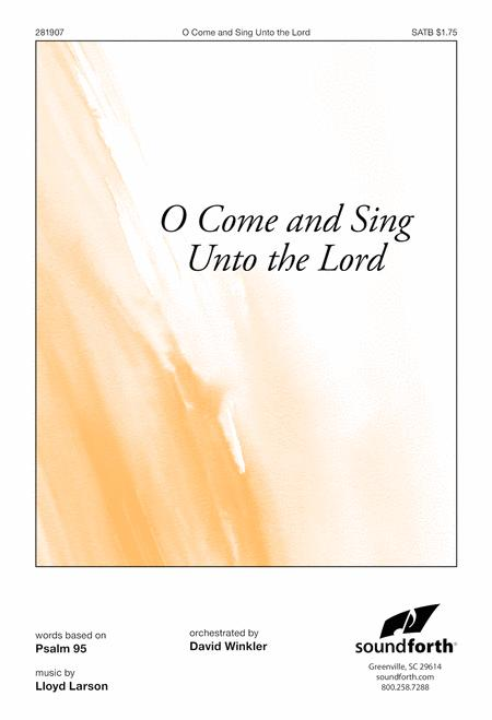 O Come and Sing Unto the Lord