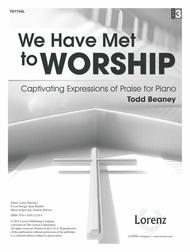 We Have Met to Worship