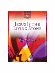 Jesus Is the Living Stone - Vocal Solo
