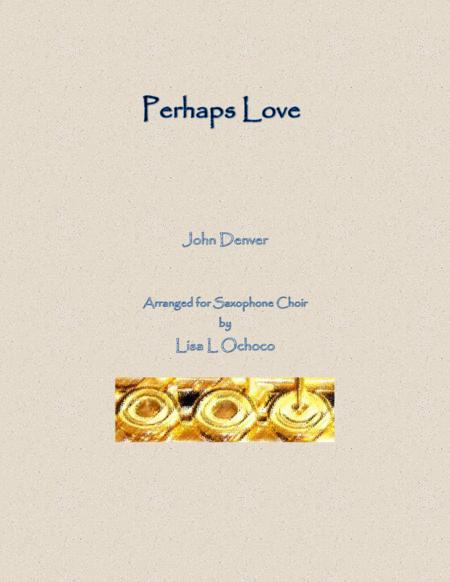 Perhaps Love for Saxophone Choir