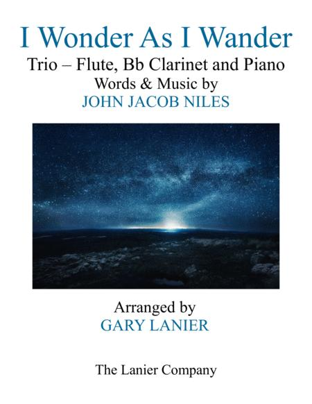 I WONDER AS I WANDER (Trio – Flute, Bb Clarinet and Piano/Score with  Parts)