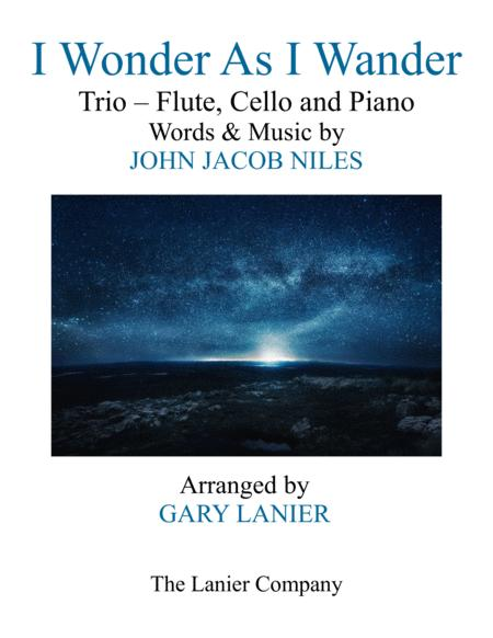 I WONDER AS I WANDER (Trio – Flute, Cello and Piano/Score with  Parts)