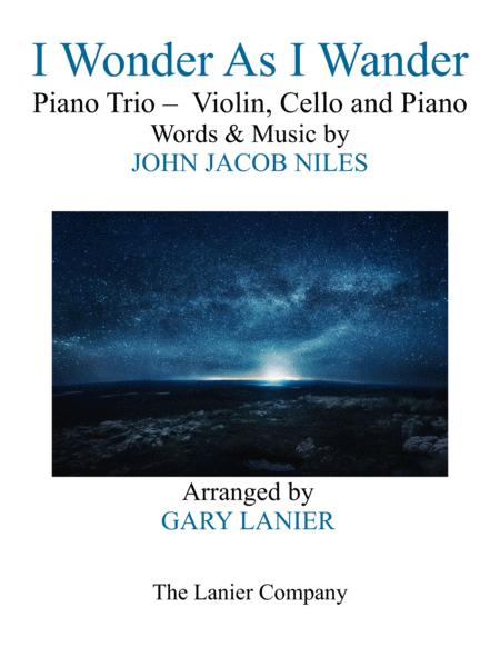 I WONDER AS I WANDER (Piano Trio – Violin, Cello and Piano/Score with  Parts)
