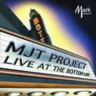 MJT Project Live at the Bottom Line